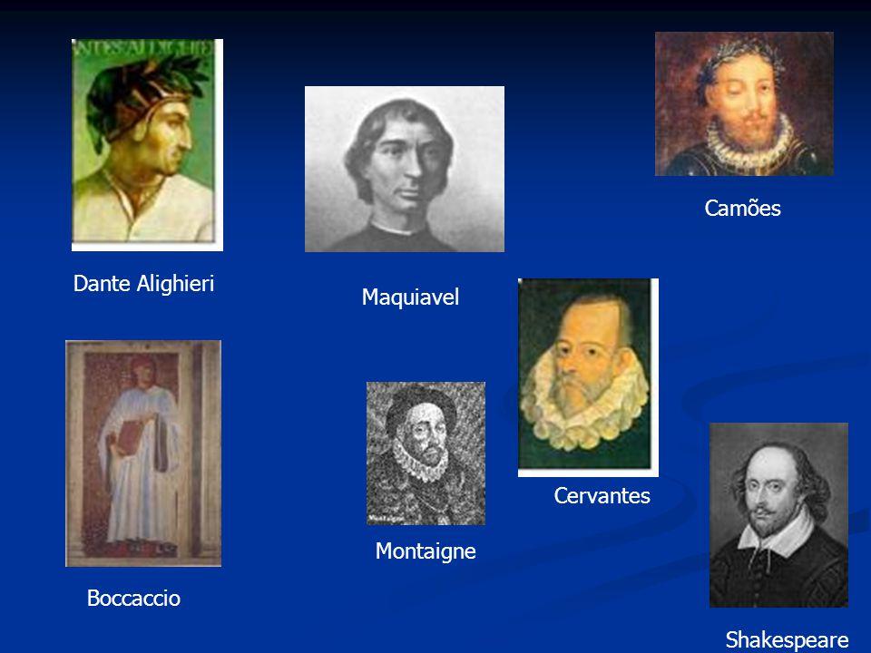 Boccaccio Camões Cervantes Dante Alighieri Maquiavel Montaigne Shakespeare