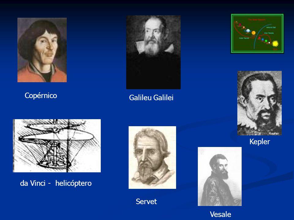Copérnico Galileu Galilei Kepler da Vinci - helicóptero Servet Vesale