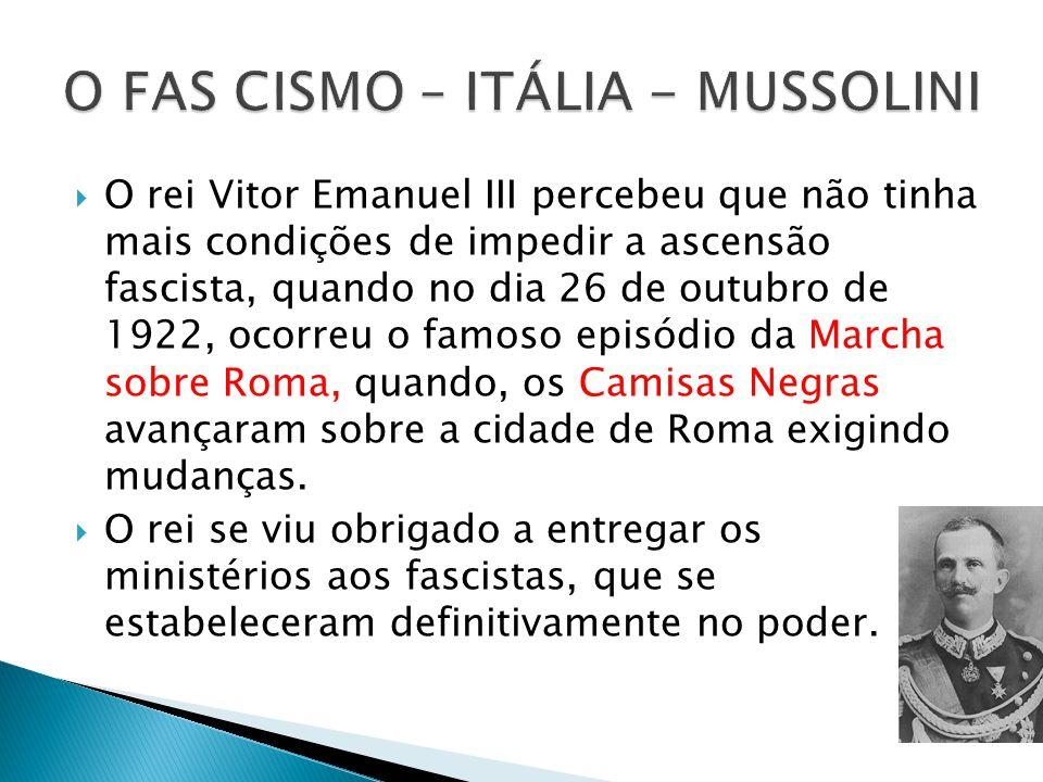O rei Vitor Emanuel III percebeu que não tinha mais condições de impedir a ascensão fascista, quando no dia 26 de outubro de 1922, ocorreu o famoso ep