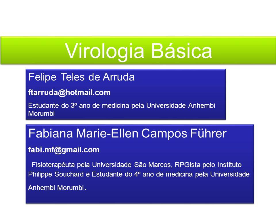 Definição Ramo da Microbiologia que estuda o comportamento viral