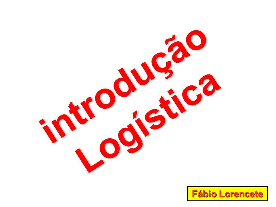 Fábio Lorencete introdução Logística