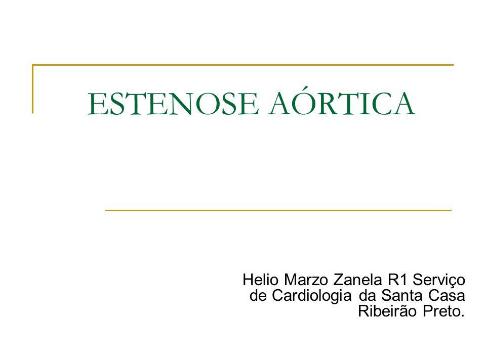 ESTENOSE AÓRTICA Etiologia e Incidência: 1.Degenerativa calcificada ( senil ); 2.