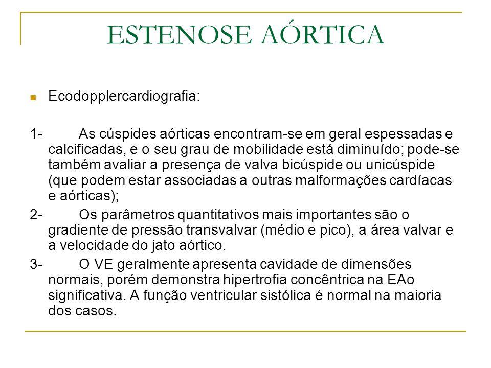Ecodopplercardiografia: 1-As cúspides aórticas encontram-se em geral espessadas e calcificadas, e o seu grau de mobilidade está diminuído; pode-se tam