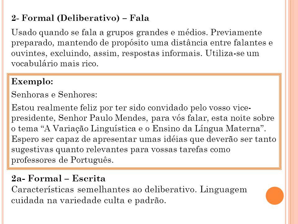 Exemplo: Senhoras e Senhores: Estou realmente feliz por ter sido convidado pelo vosso vice- presidente, Senhor Paulo Mendes, para vós falar, esta noit