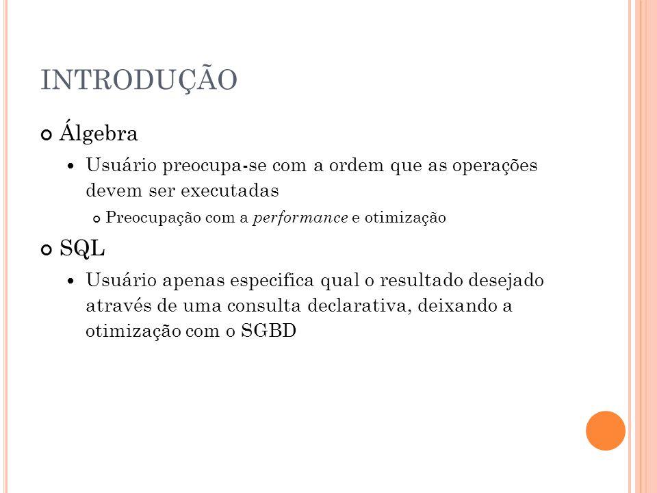 CRIAÇÃO DE TABELAS Exemplo com chave alternativa CREATE TABLE Empregado (..., UNIQUE KEY(CPF)); Empregado