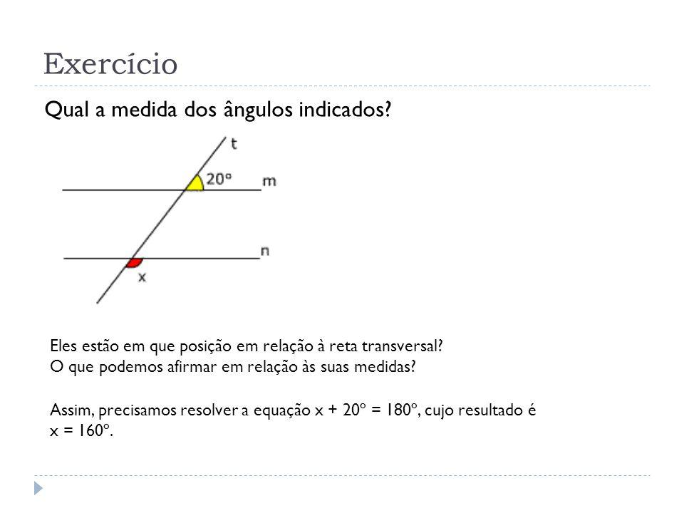 Exercício Qual a medida dos ângulos indicados.