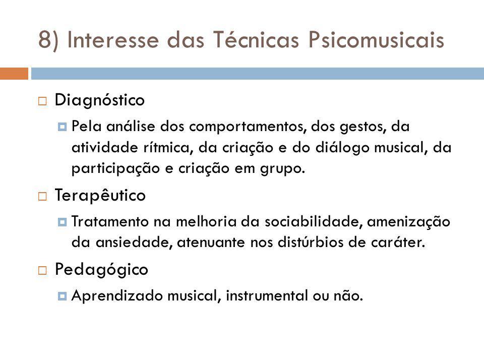 8) Interesse das Técnicas Psicomusicais Diagnóstico Pela análise dos comportamentos, dos gestos, da atividade rítmica, da criação e do diálogo musical