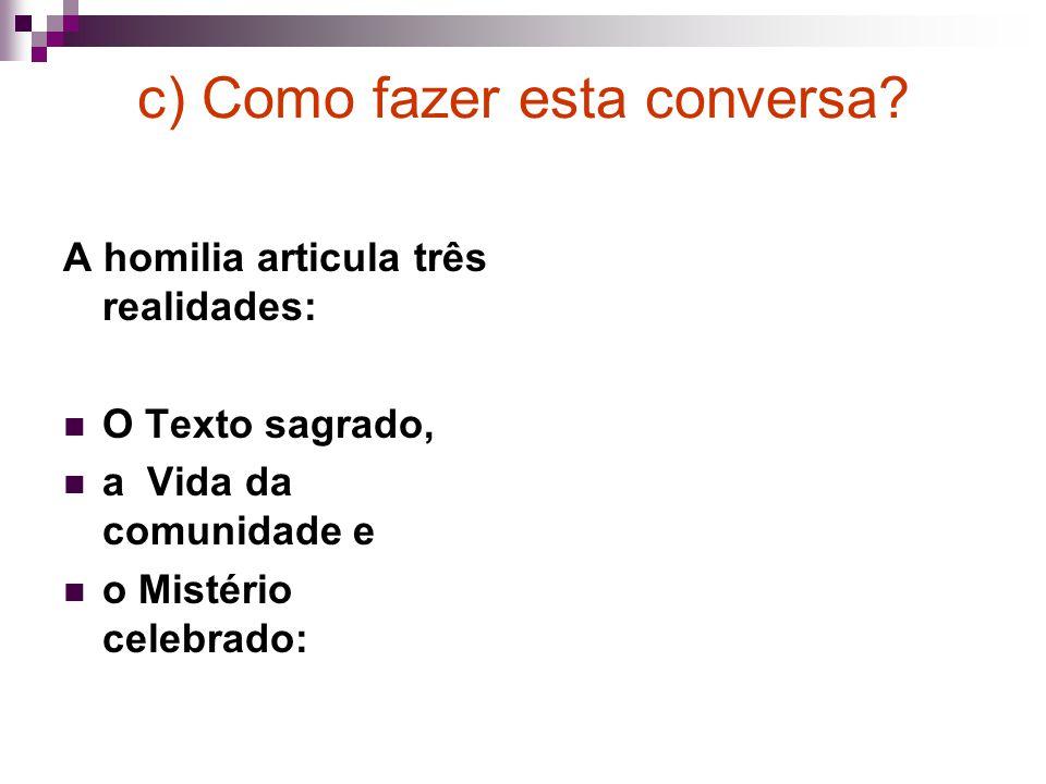 c) Como fazer esta conversa.