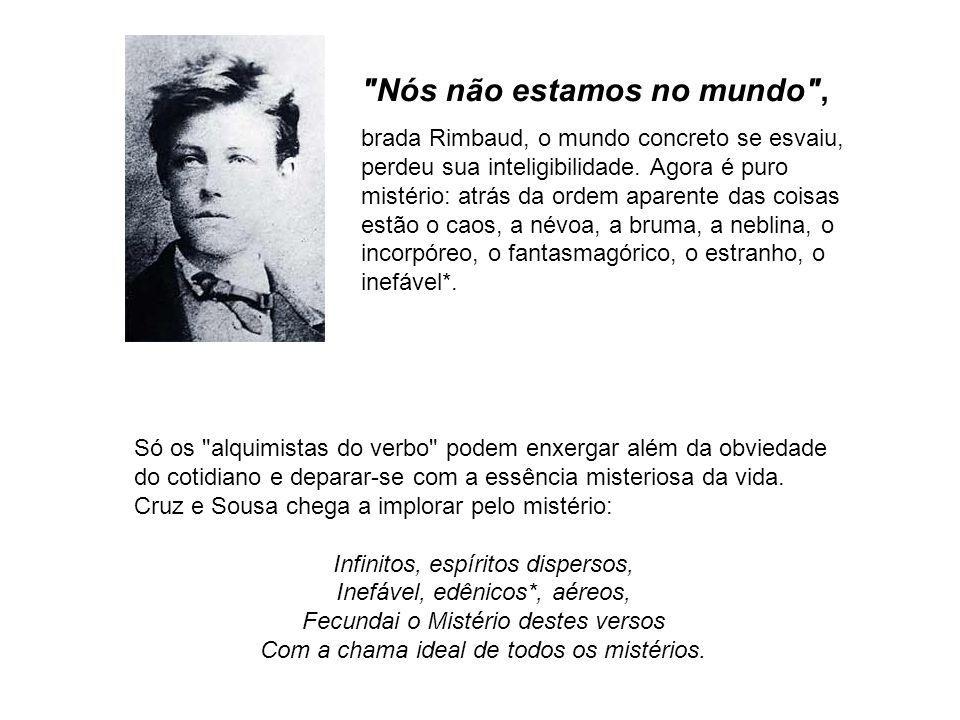CRUZ E SOUZA OBRAS PRINCIPAIS: Broquéis (1893) - Missal (1893) - Evocações (1899) - Faróis (1900) Últimos sonetos (1905) A obra de Cruz e Sousa é a mais brasileira de um movimento que foi, entre nós, essencialmente europeu.