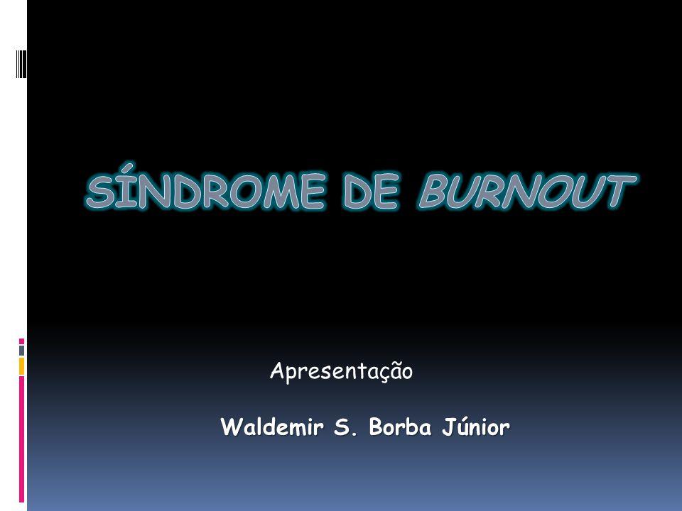 CONHECENDO A SÍNDROME DE BURNOUT BREVE HISTÓRICO O termo Burnout foi inicialmente utilizado em 1953 em uma publicação de estudo de caso de Schwartz e Will, conhecido comoMiss Jones.