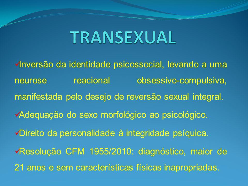 Inversão da identidade psicossocial, levando a uma neurose reacional obsessivo-compulsiva, manifestada pelo desejo de reversão sexual integral. Adequa