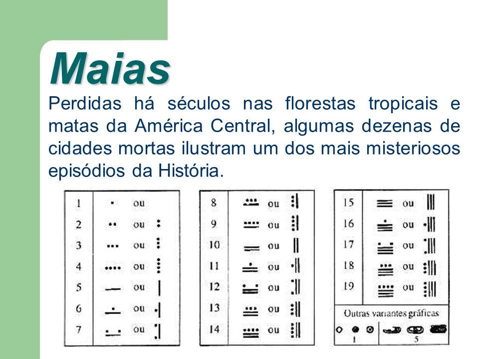 Maias Perdidas há séculos nas florestas tropicais e matas da América Central, algumas dezenas de cidades mortas ilustram um dos mais misteriosos episó