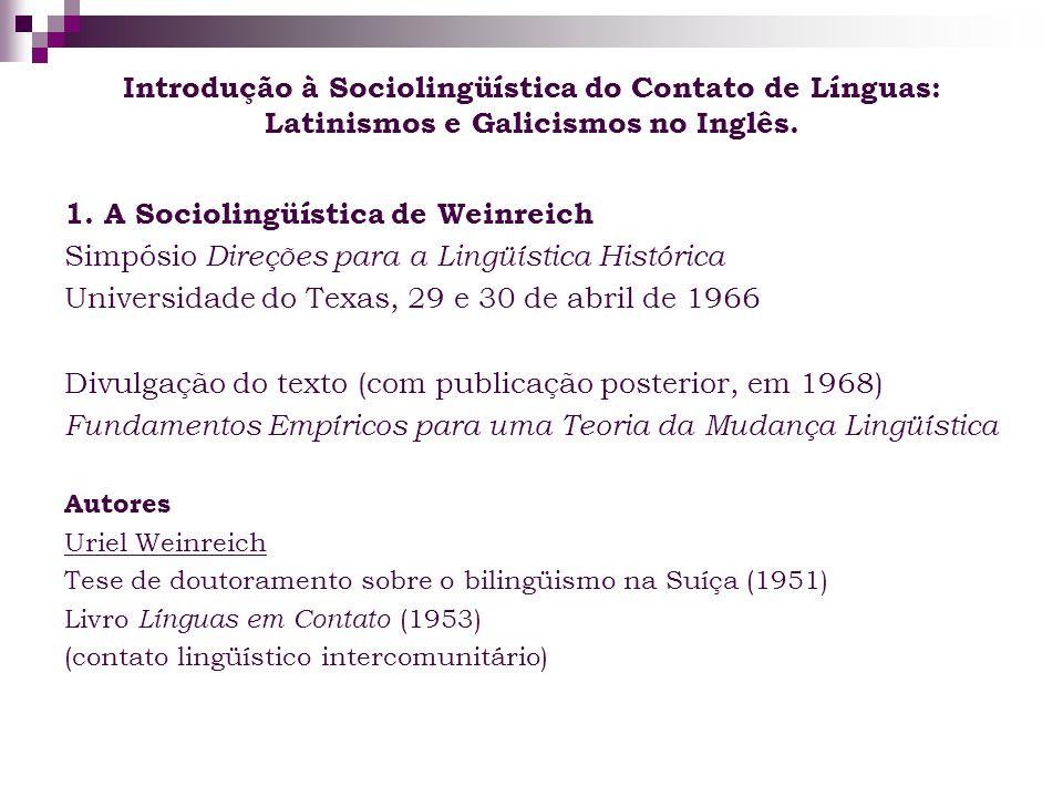 Introdução à Sociolingüística do Contato de Línguas: Latinismos e Galicismos no Inglês. 1. A Sociolingüística de Weinreich Simpósio Direções para a Li