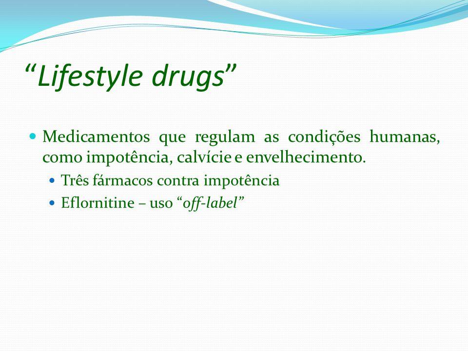 Lifestyle drugs Medicamentos que regulam as condições humanas, como impotência, calvície e envelhecimento. Três fármacos contra impotência Eflornitine