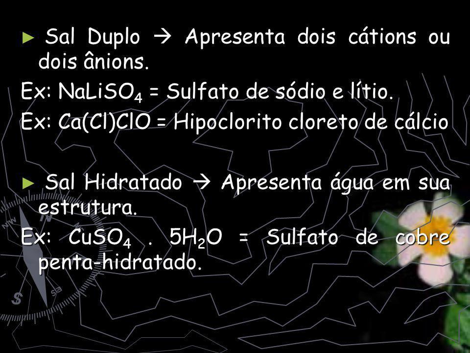 Sal Duplo Apresenta dois cátions ou dois ânions.Sal Duplo Apresenta dois cátions ou dois ânions.