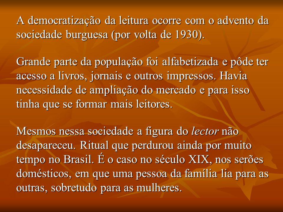 No Brasil o hábito de ler romance surge durante o romantismo, com divulgação nos jornais de narrativas, publicadas em folhetins.