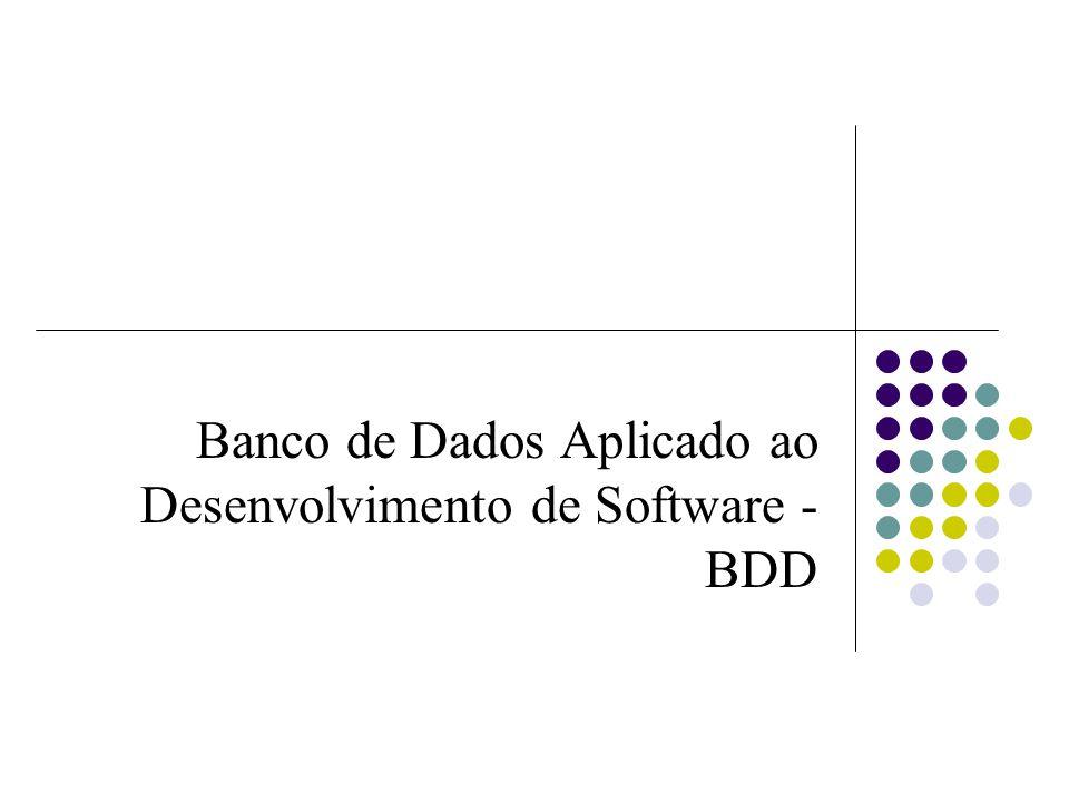 Banco de Dados Aplicado ao Desenvolvimento de Software - BDD