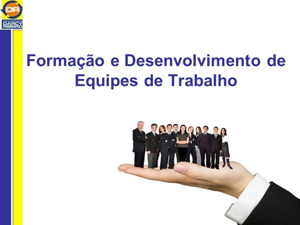 Formação e Desenvolvimento de Equipes de Trabalho