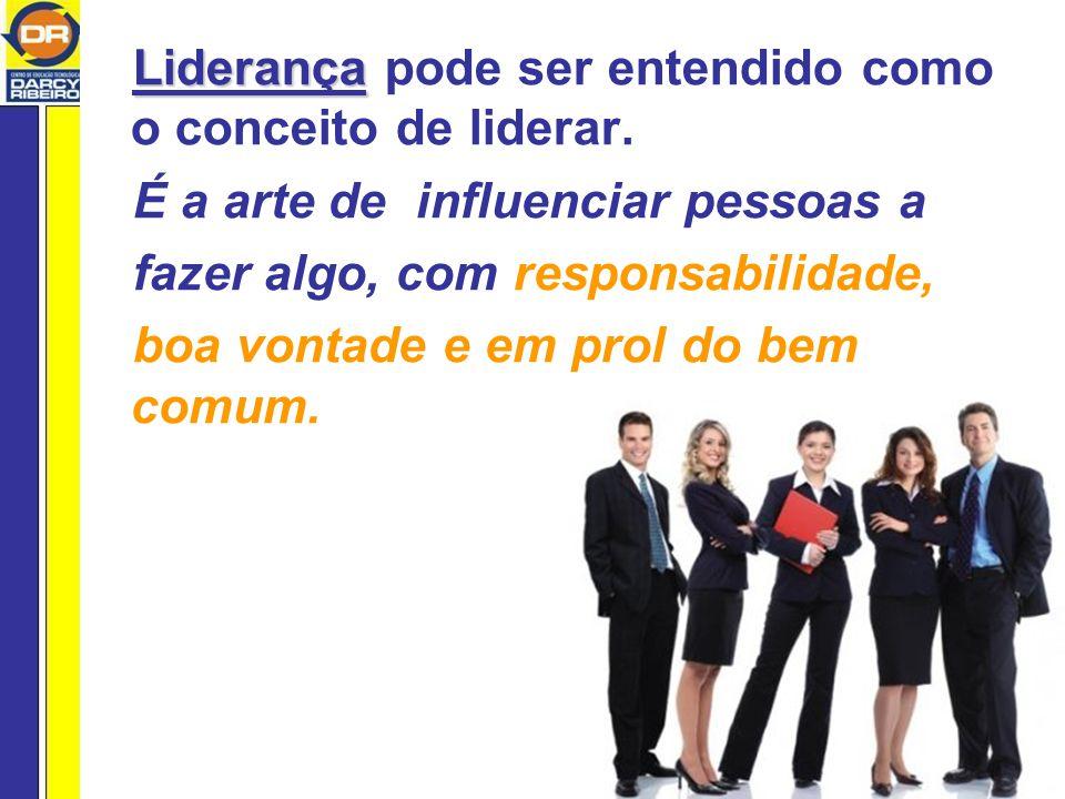 Liderança Liderança pode ser entendido como o conceito de liderar.