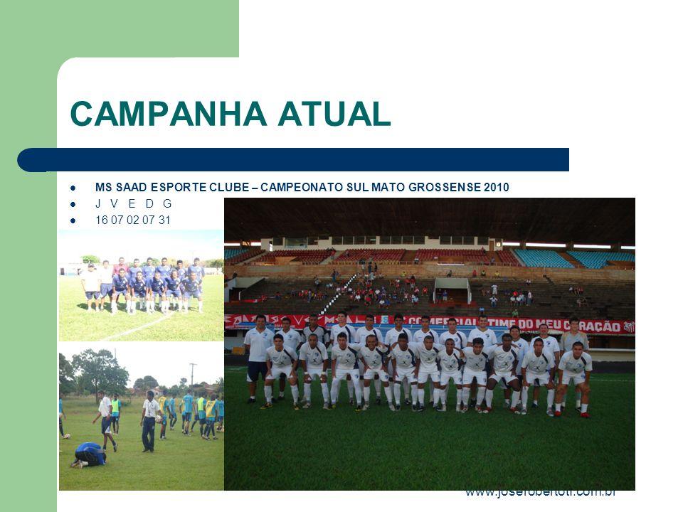 CAMPANHA ATUAL MS SAAD ESPORTE CLUBE – CAMPEONATO SUL MATO GROSSENSE 2010 J V E D G 16 07 02 07 31 www.joserobertotf.com.br