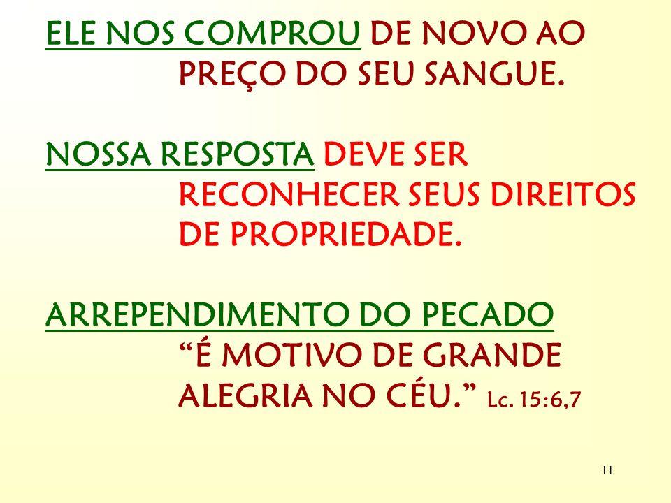 10 3 REDENTOR JOÃO 10:11, O BOM PASTOR DÁ A VIDA... CALVÁRIO, DEMONSTRA O QUANTO ELE SE ENVOLVE COM A HUMANIDADE. ELE NOS ESCOLHEU, COMPROU, NOS CHAMA