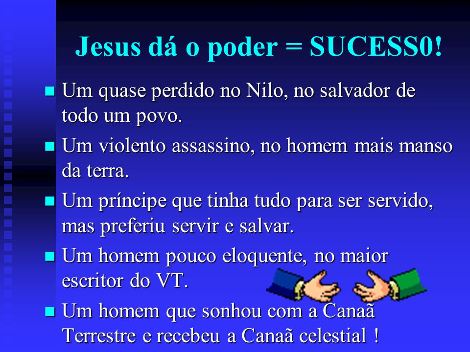 Jesus dá o poder = SUCESS0.Um quase perdido no Nilo, no salvador de todo um povo.