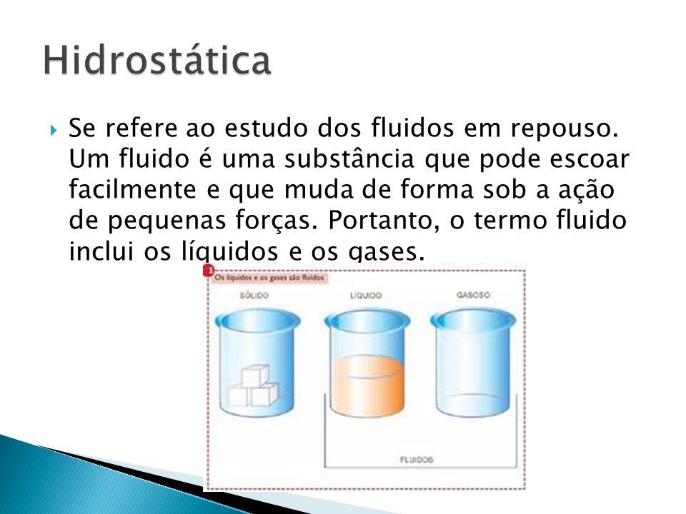 Se refere ao estudo dos fluidos em repouso.