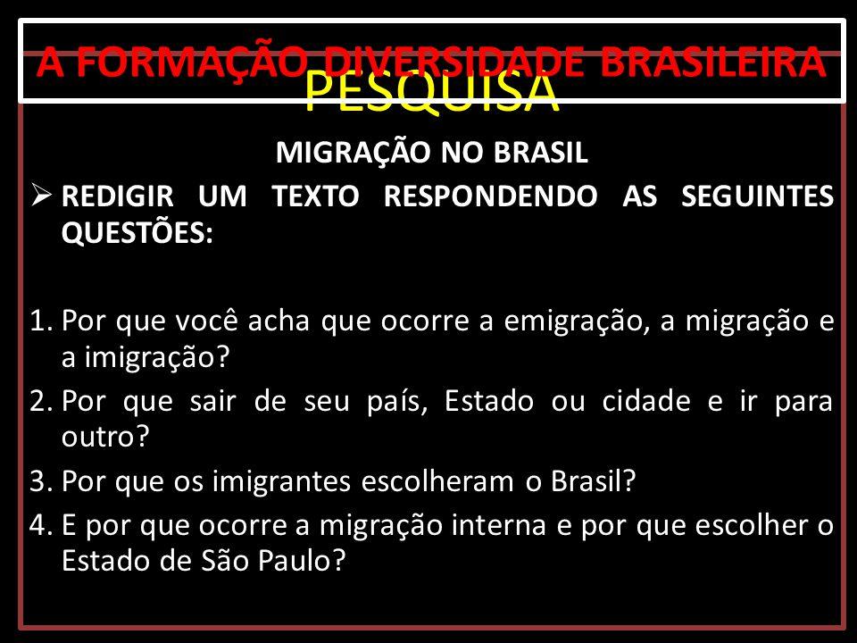 PESQUISA MIGRAÇÃO NO BRASIL REDIGIR UM TEXTO RESPONDENDO AS SEGUINTES QUESTÕES: 1.Por que você acha que ocorre a emigração, a migração e a imigração?