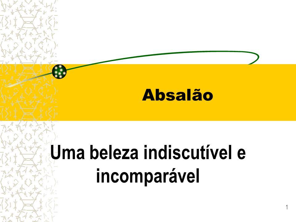 1 Absalão Uma beleza indiscutível e incomparável