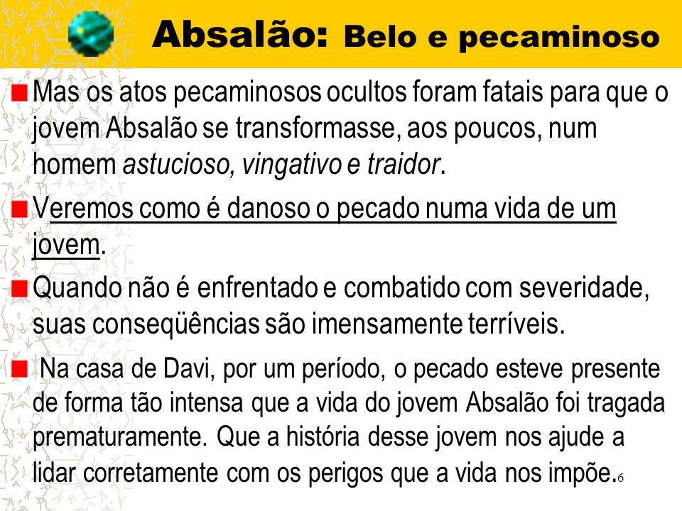 Absalão: Belo e pecaminoso 7