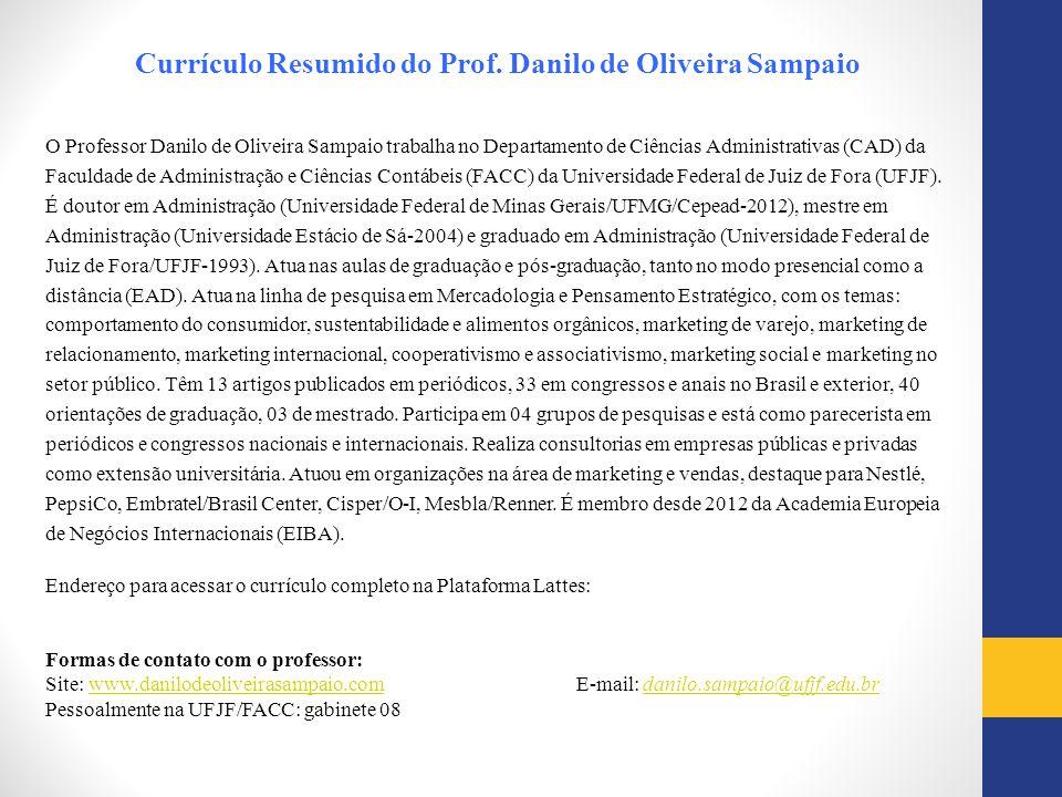 O Professor Danilo de Oliveira Sampaio trabalha no Departamento de Ciências Administrativas (CAD) da Faculdade de Administração e Ciências Contábeis (