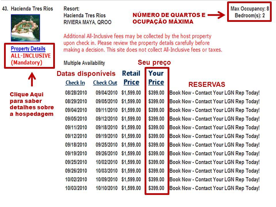 DDViajeMais Datas disponíveis Seu preço RESERVAS NÚMERO DE QUARTOS E OCUPAÇÃO MÁXIMA Clique Aqui para saber detalhes sobre a hospedagem