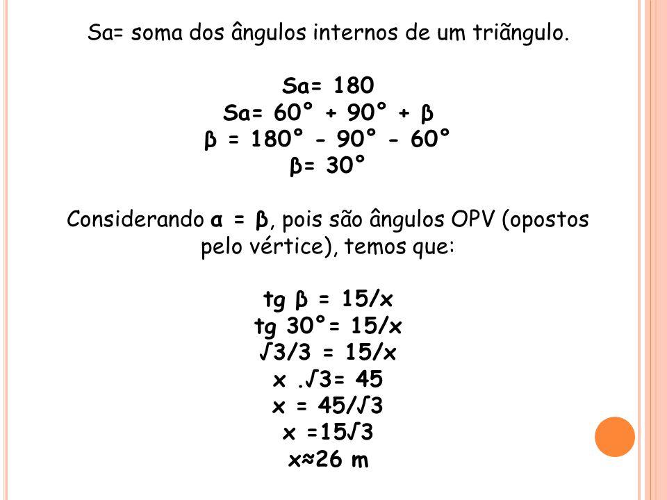Sa= soma dos ângulos internos de um triãngulo.