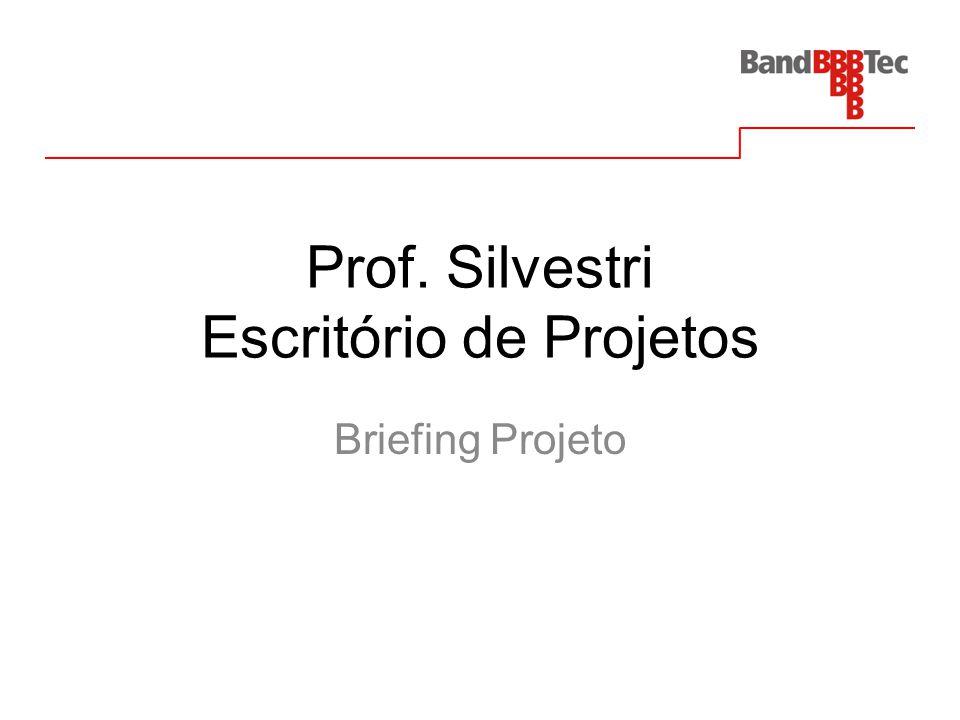 Prof. Silvestri Escritório de Projetos Briefing Projeto