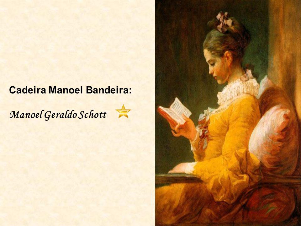 Cadeira Manoel Bandeira: Manoel Geraldo Schott