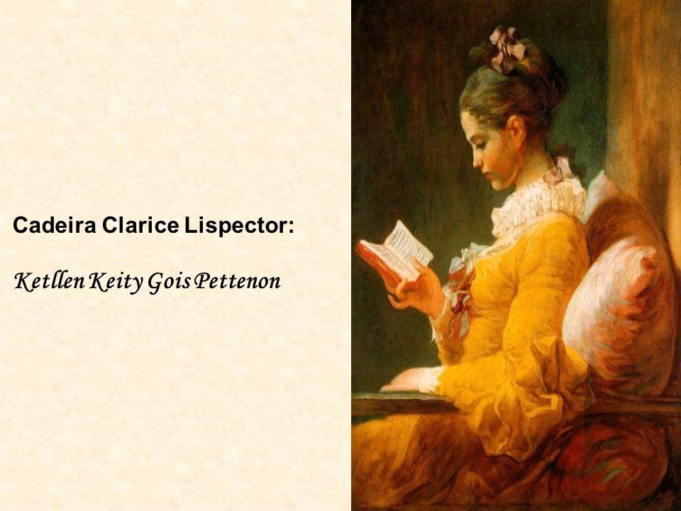 Cadeira Clarice Lispector: Ketllen Keity Gois Pettenon