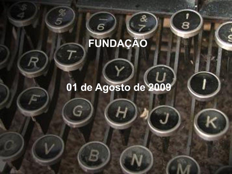 FUNDAÇÃO 01 de Agosto de 2009