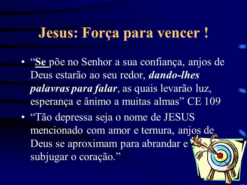 Jesus: Força para vencer ! Se põe no Senhor a sua confiança, anjos de Deus estarão ao seu redor, dando-lhes palavras para falar, as quais levarão luz,