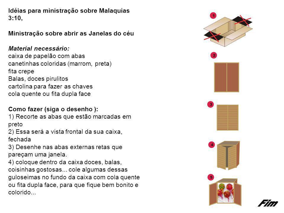 Idéias para ministração sobre Malaquias 3:10, Ministração sobre abrir as Janelas do céu Material necessário: caixa de papelão com abas canetinhas colo