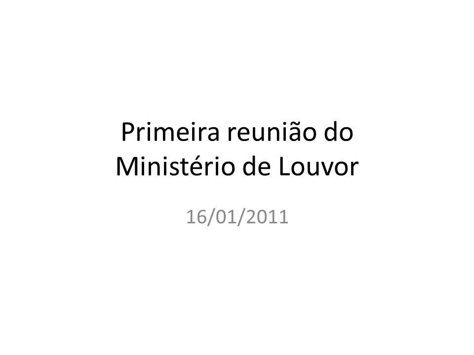 Primeira reunião do Ministério de Louvor 16/01/2011