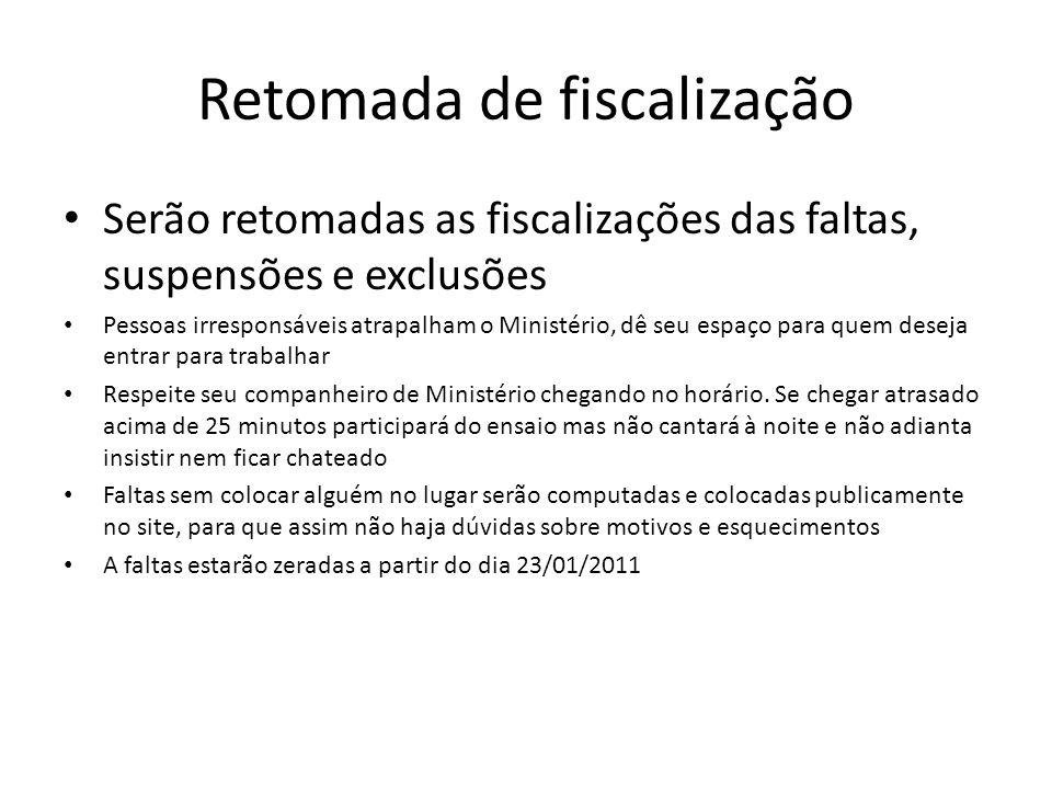 Retomada de fiscalização Serão retomadas as fiscalizações das faltas, suspensões e exclusões Pessoas irresponsáveis atrapalham o Ministério, dê seu es