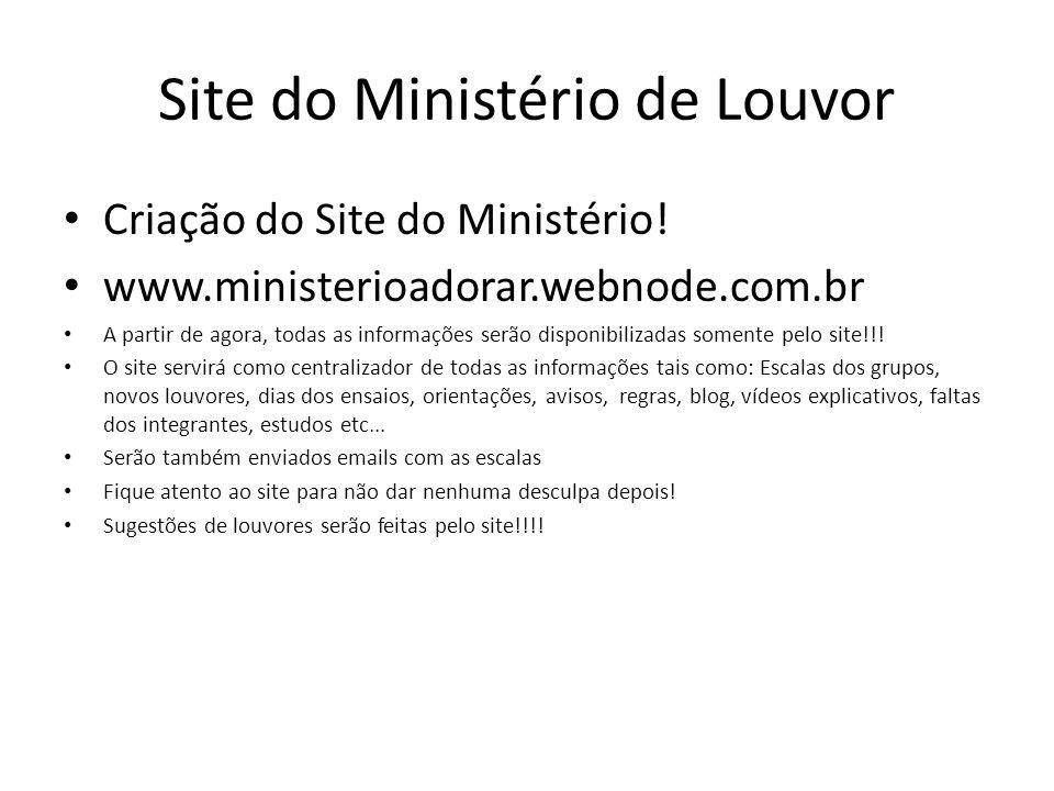 Site do Ministério de Louvor Criação do Site do Ministério! www.ministerioadorar.webnode.com.br A partir de agora, todas as informações serão disponib