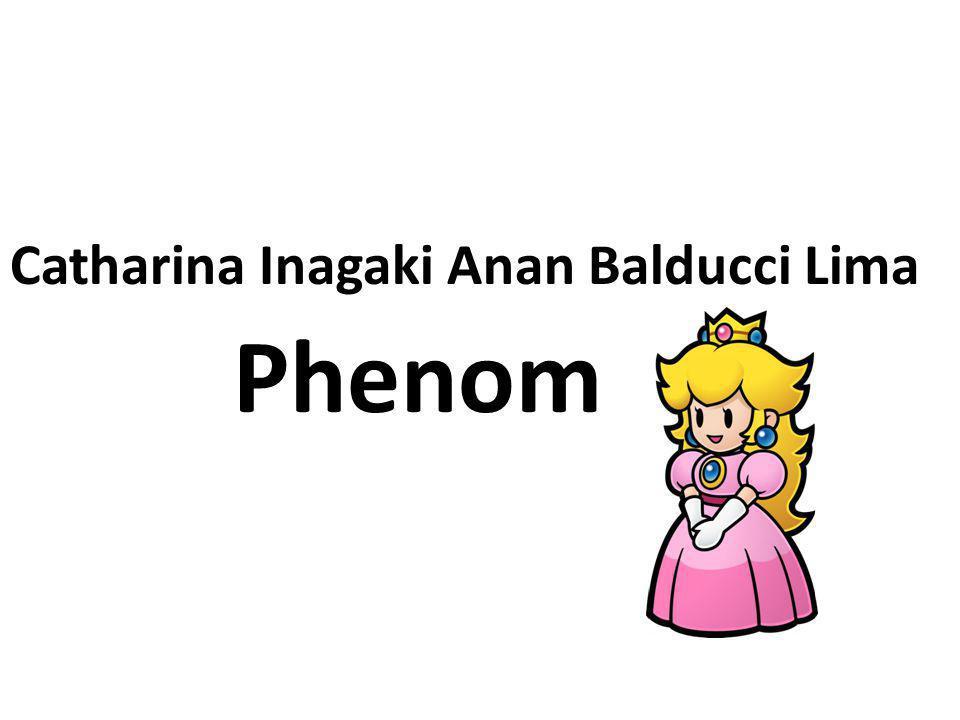 Catharina Inagaki Anan Balducci Lima Phenom