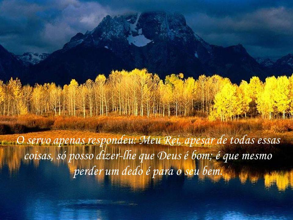Furioso e sem mostrar gratidão por ter sido salvo, o nobre disse: Deus é bom.