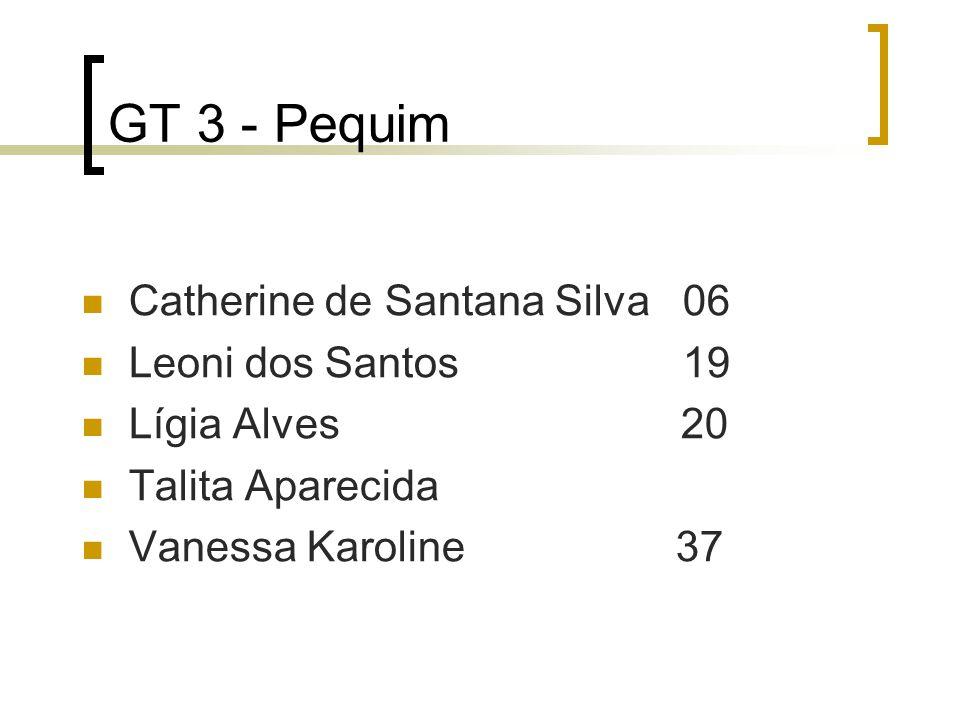 GT 3 - Pequim Catherine de Santana Silva 06 Leoni dos Santos 19 Lígia Alves 20 Talita Aparecida Vanessa Karoline 37