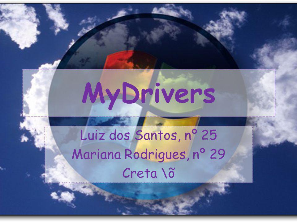 MyDrivers Luiz dos Santos, nº 25 Mariana Rodrigues, nº 29 Creta \õ