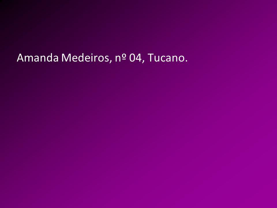 Amanda Medeiros, nº 04, Tucano.