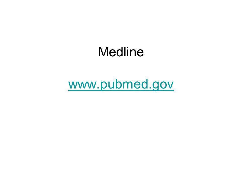 Medline www.pubmed.gov www.pubmed.gov
