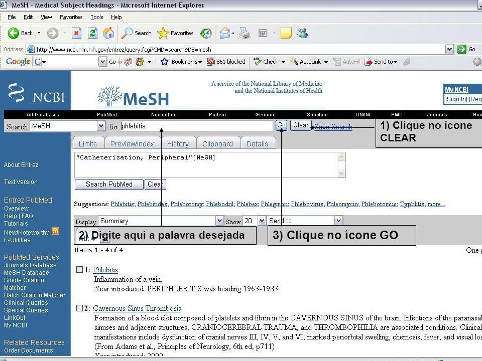 1) Clique no ícone CLEAR 2) Digite aqui a palavra desejada 3) Clique no ícone GO