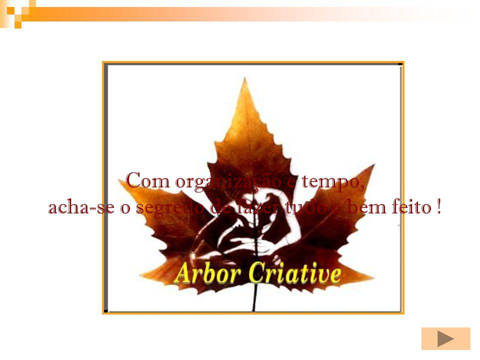 Olá.È uma grande satisfação apresentar-lhes a Arbor Criative.